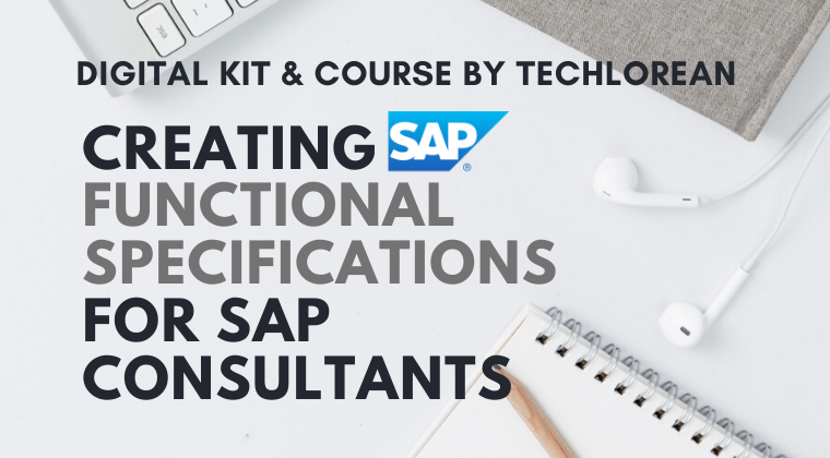 Creating and Writing SAP Functional Specifications for SAP Consultants